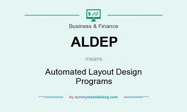 What does ALDEP mean? It stands for Automated Layout Design Programs