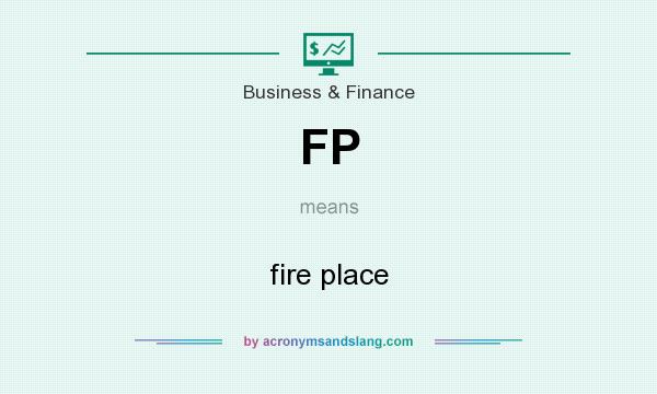 What does FP mean? It stands for fire place