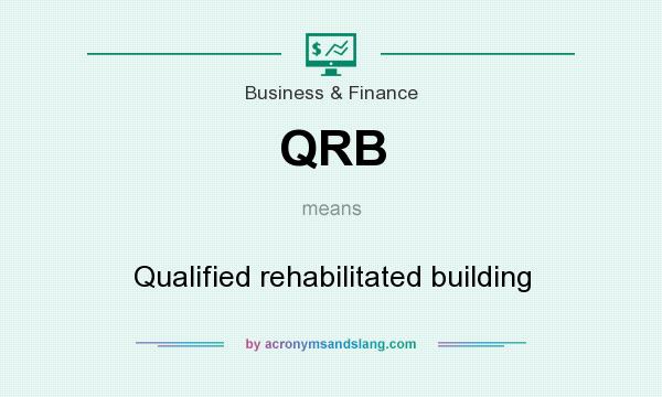 What does QRB mean? It stands for Qualified rehabilitated building