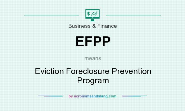 What does EFPP mean? It stands for Eviction Foreclosure Prevention Program