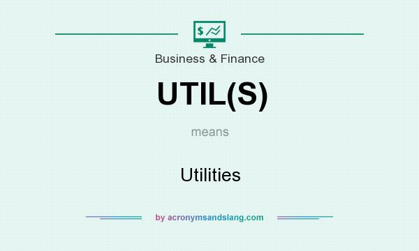 What does UTIL(S) mean? It stands for Utilities