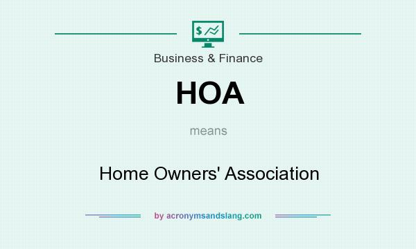 What does HOA mean? It stands for Home Owners` Association