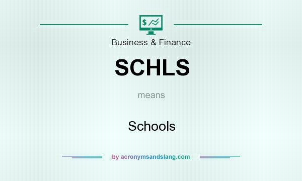 What does SCHLS mean? It stands for Schools