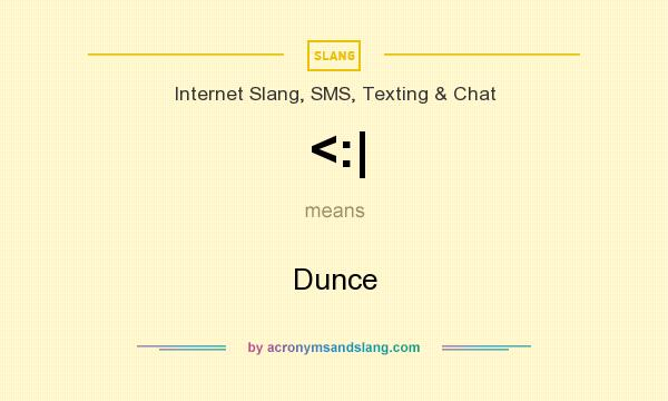 What does <:| mean? It stands for Dunce