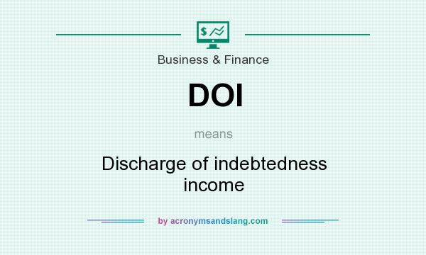 What does DOI mean? It stands for Discharge of indebtedness income