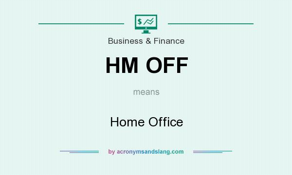 What does HM OFF mean? It stands for Home Office
