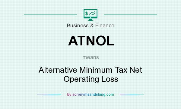 What does ATNOL mean? It stands for Alternative Minimum Tax Net Operating Loss