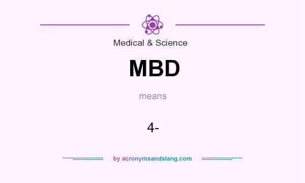 What does MBD mean? It stands for 4-