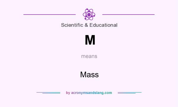 What does M mean? It stands for Mass