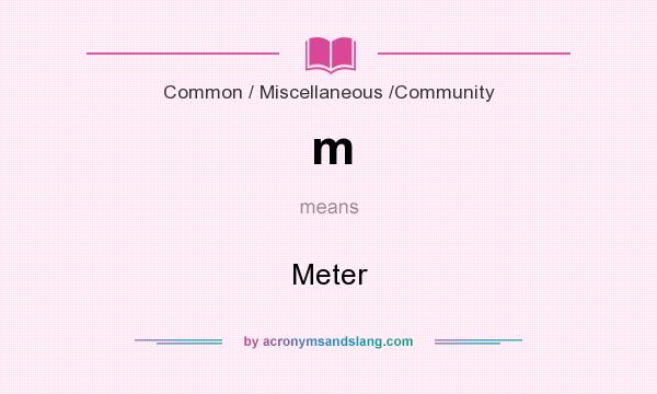 What does m mean? It stands for Meter
