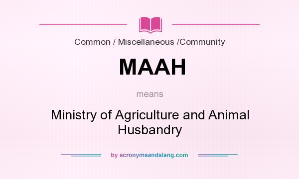 What does MAAH mean? It stands for Ministry of Agriculture and Animal Husbandry