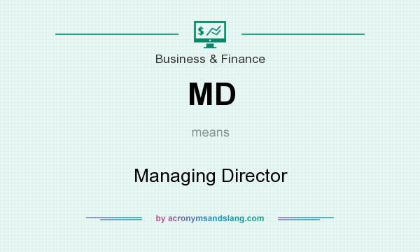 What does MD mean? It stands for Managing Director