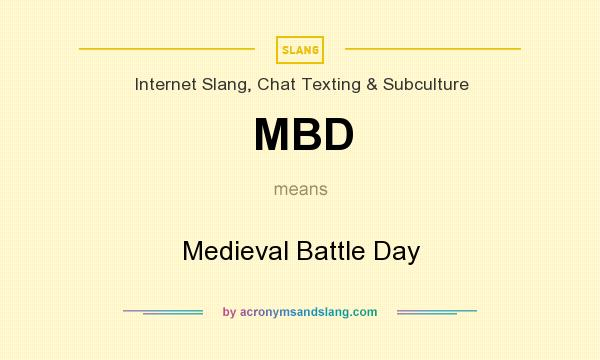 What does MBD mean? It stands for Medieval Battle Day
