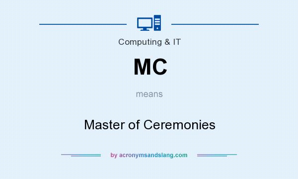 What does MC mean? It stands for Master of Ceremonies