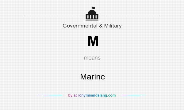 What does M mean? It stands for Marine