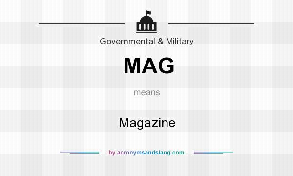 What does MAG mean? It stands for Magazine