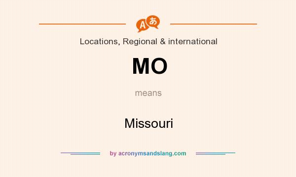 What does MO mean? It stands for Missouri