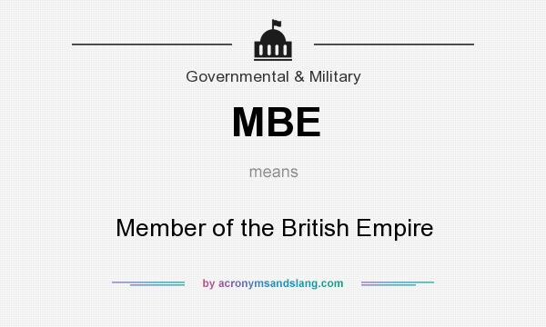 What does MBE mean? It stands for Member of the British Empire