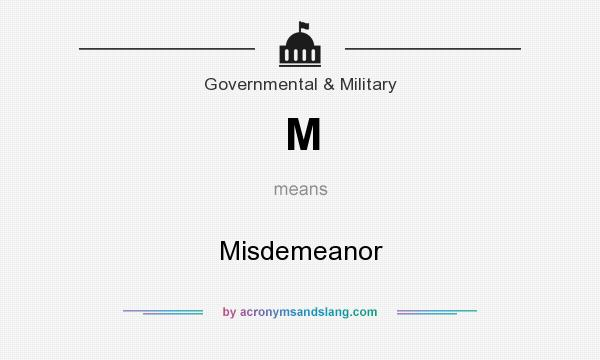 What does M mean? It stands for Misdemeanor