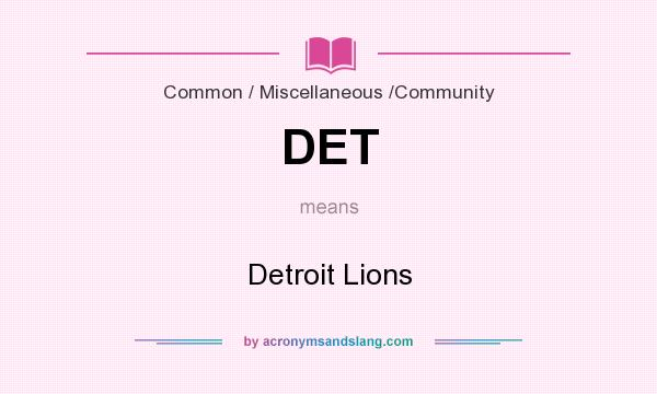 What does DET mean? It stands for Detroit Lions