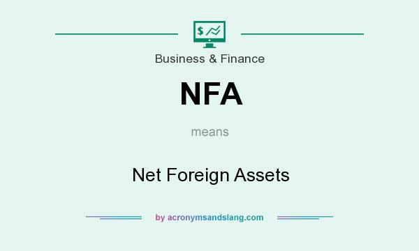 What does NFA mean? It stands for Net Foreign Assets