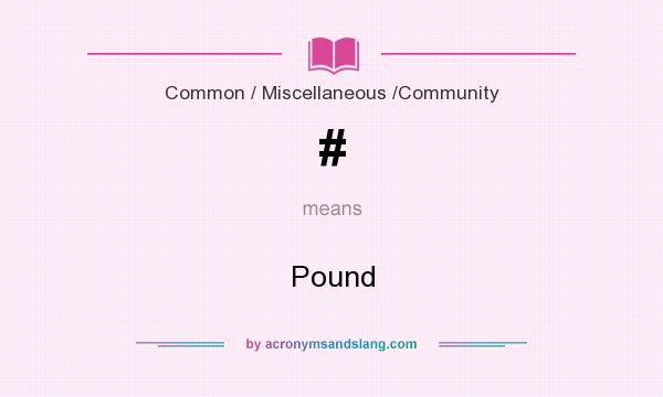What does # mean? It stands for Pound