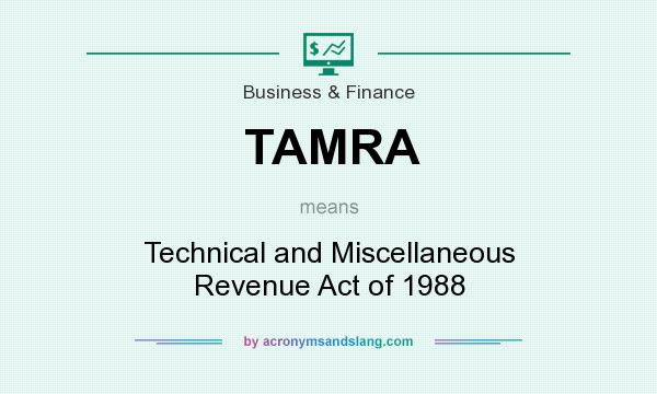 What does TAMRA mean? It stands for Technical and Miscellaneous Revenue Act of 1988