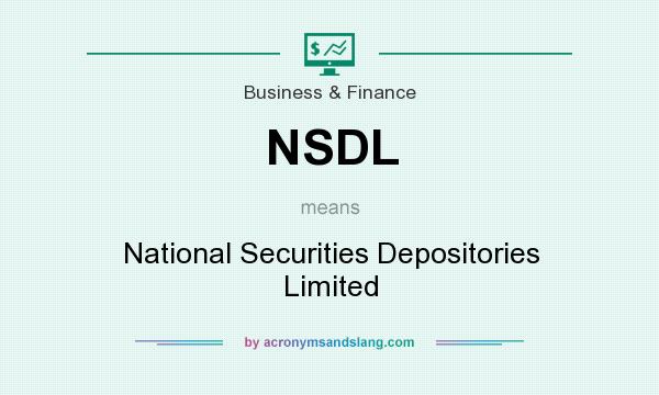 What does NSDL mean? It stands for National Securities Depositories Limited