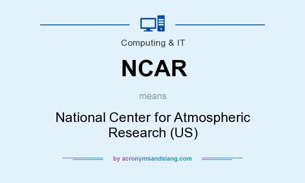 What does NCAR mean? It stands for National Center for Atmospheric Research (US)