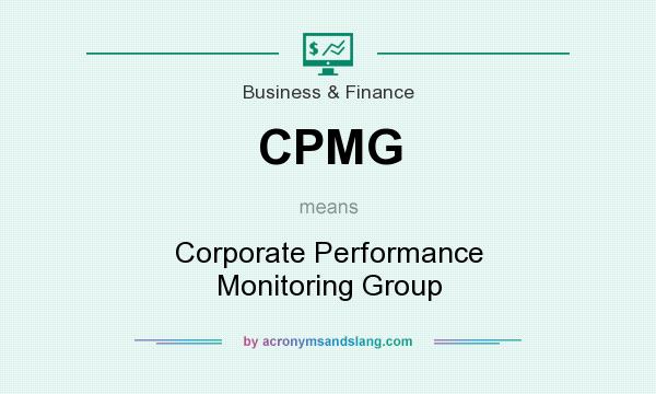 What does CPMG mean? It stands for Corporate Performance Monitoring Group