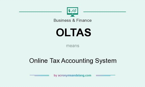 What does OLTAS mean? It stands for Online Tax Accounting System