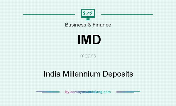 What does IMD mean? It stands for India Millennium Deposits