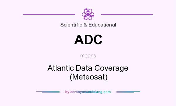 What does ADC mean? It stands for Atlantic Data Coverage (Meteosat)