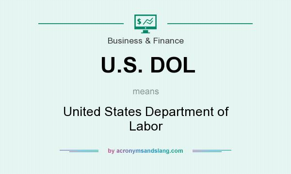 What does U.S. DOL mean? It stands for United States Department of Labor