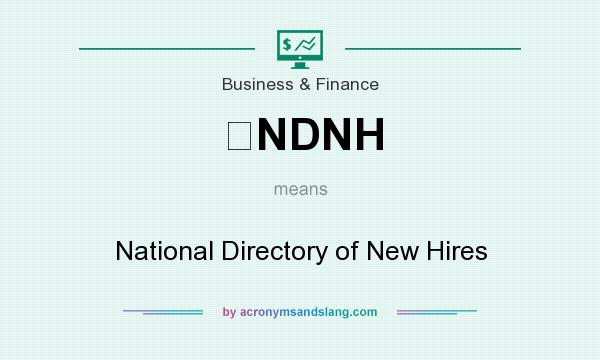 What does NDNH mean? It stands for National Directory of New Hires