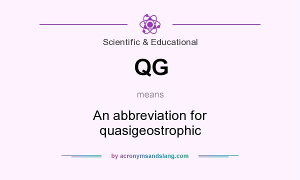 What does QG mean? It stands for An abbreviation for quasigeostrophic