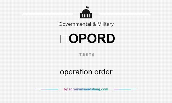 What does OPORD mean? It stands for operation order