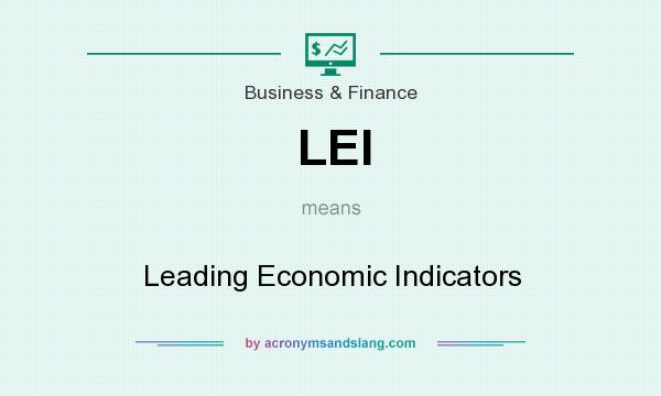 What does LEI mean? It stands for Leading Economic Indicators