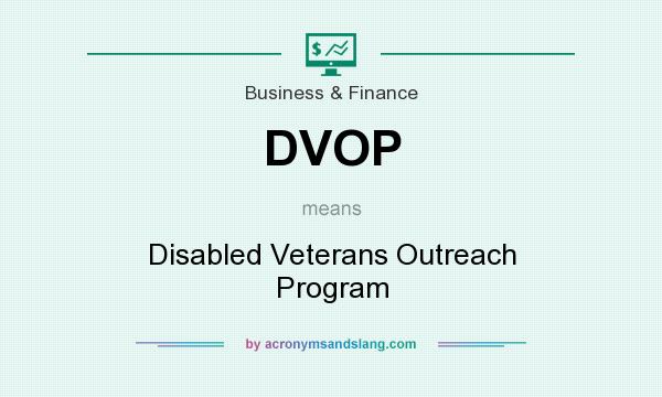 What does DVOP mean? It stands for Disabled Veterans Outreach Program
