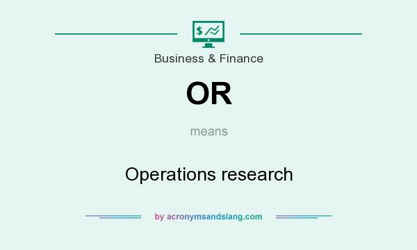 What does OR mean? It stands for Operations research