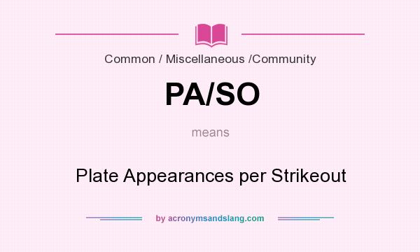 What does PA/SO mean? It stands for Plate Appearances per Strikeout