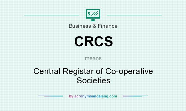 What does CRCS mean? It stands for Central Registar of Co-operative Societies