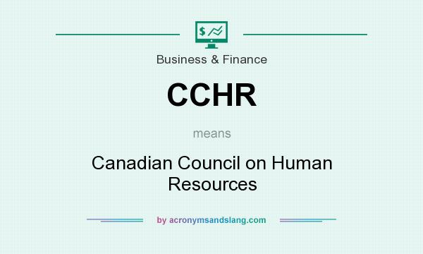 What does CCHR mean? It stands for Canadian Council on Human Resources