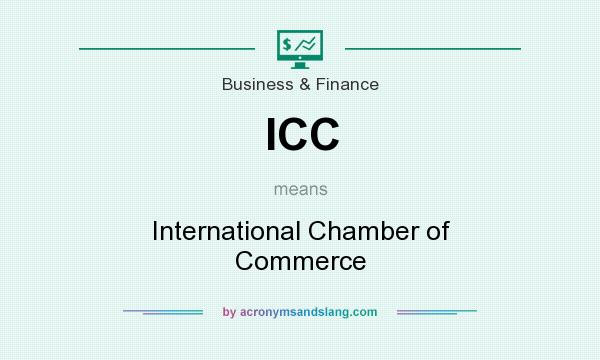 What does ICC mean? It stands for International Chamber of Commerce