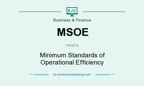 What does MSOE mean? It stands for Minimum Standards of Operational Efficiency