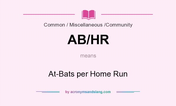What does AB/HR mean? It stands for At-Bats per Home Run