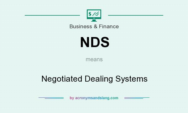 What does NDS mean? It stands for Negotiated Dealing Systems
