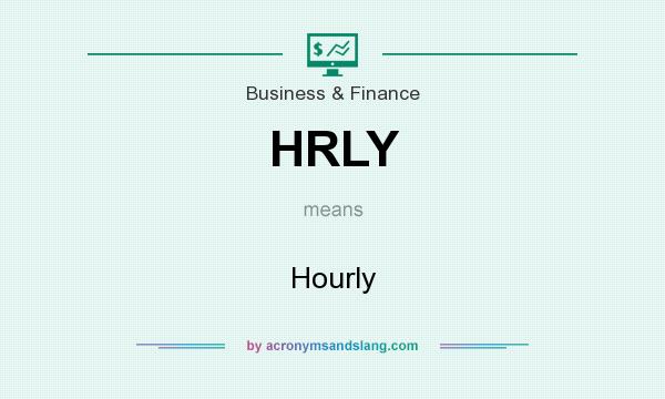 What does HRLY mean? It stands for Hourly
