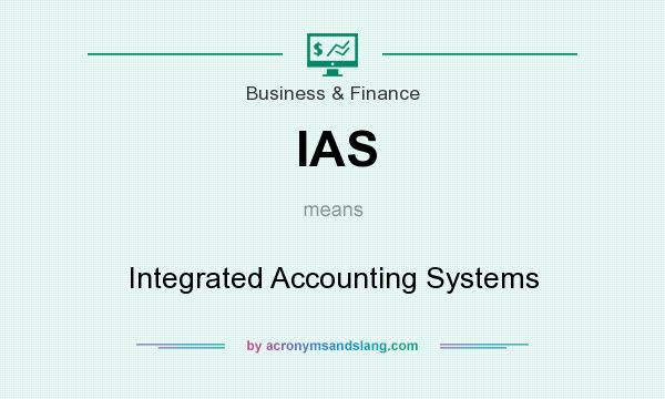 What does IAS mean? It stands for Integrated Accounting Systems