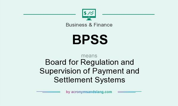 What does BPSS mean? It stands for Board for Regulation and Supervision of Payment and Settlement Systems